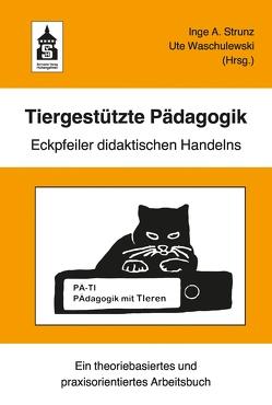 Tiergestützte Pädagogik von Strunz,  Inge A., Waschulewski,  Ute
