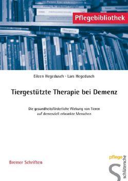 Tiergestützte Therapie bei Demenz von Hegedusch,  Eileen, Hegedusch,  Lars