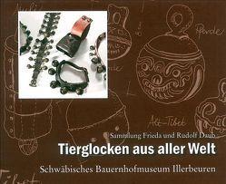 Tierglocken aus aller Welt von Baur,  Michael, Daub,  Rudolf, Kettemann,  Otto