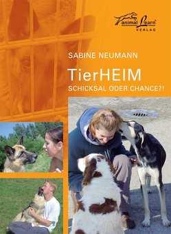 TierHeim – Schicksal oder Chance?! von Neumann,  Sabine