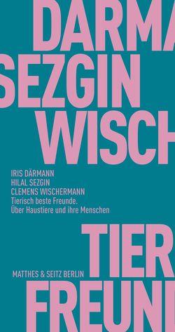 Tierisch beste Freunde von Daermann,  Iris, Krason,  Viktoria, Sezgin,  Hilal, Willmitzer,  Christoph, Wischermann,  Clemens