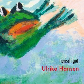 tierisch gut von Hansen,  Ulrike