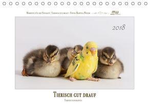 Tierisch gut drauf – Tierfreundschaften (Tischkalender 2018 DIN A5 quer) von Wrede,  Martina