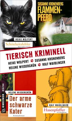 Tierisch kriminell von Kronenberg,  Susanne, Waiblinger,  Ralf, Wiedergrün,  Helene, Wolpert,  Heike