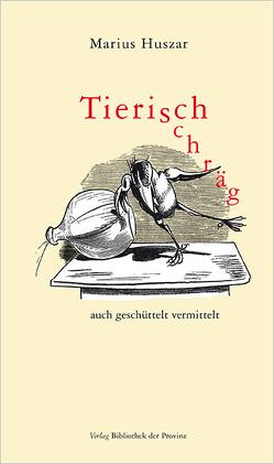 Tierisch schräg von Huszar,  Marius