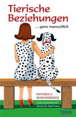 Tierische Beziehungen… ganz menschlich von Prasse,  Rudi