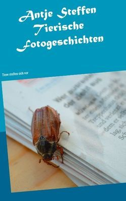 Tierische Fotogeschichten von Steffen,  Antje