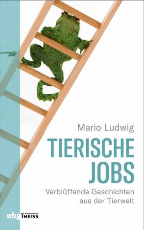 Tierische Jobs von Ludwig,  Mario