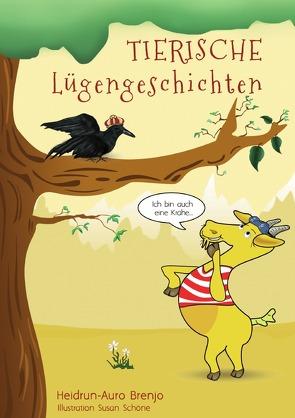 Tierische Lügengeschichten von Brenjo,  Heidrun-Auro