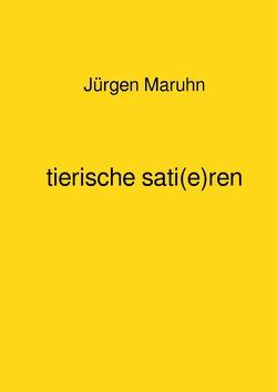 tierische sati(e)ren von Maruhn,  Jürgen