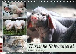 Tierische Schweinerei (Tischkalender 2018 DIN A5 quer) von Mielewczyk,  Barbara
