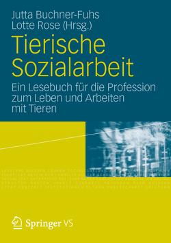 Tierische Sozialarbeit von Buchner-Fuhs,  Jutta, Rose,  Lotte