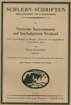 Tierische Successionen auf hochalpinem Neuland von Janetschek,  Heinz