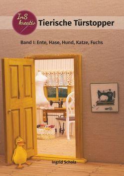 Tierische Türstopper von Scholz,  Ingrid
