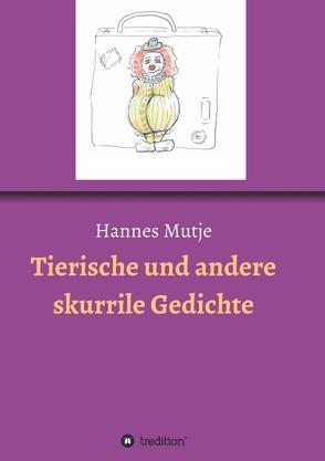 Tierische und andere skurrile Gedichte von Lena Fischer,  Anna, Mutje,  Hannes