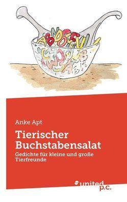 Tierischer Buchstabensalat von Apt,  Anke