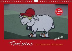 Tierisches in unseren Strassen für Kids (Wandkalender 2019 DIN A4 quer) von Keller,  Angelika
