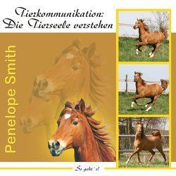 Tierkommunikation: Die Tierseele verstehen von Nacke,  Petra, Smith,  Penelope
