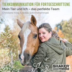 Tierkommunikation für Fortgeschrittene von Krieg,  Christiane, Schirmohammadi,  Abbas
