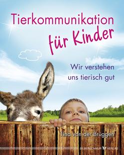 Tierkommunikation für Kinder von Brüggen,  Jessica von der, Brüggen,  Tina von der