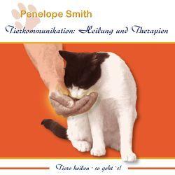 Tierkommunikation: Heilung und Therapien von Nacke,  Petra, Smith,  Penelope