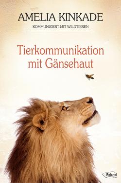 Tierkommunikation mit Gänsehaut von Ellsworth,  Johanna, Kinkade,  Amelia