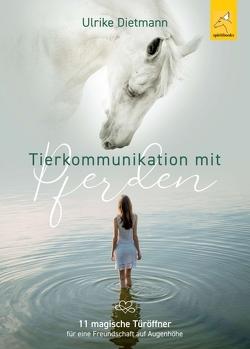 Tierkommunikation mit Pferden von Dietmann,  Ulrike
