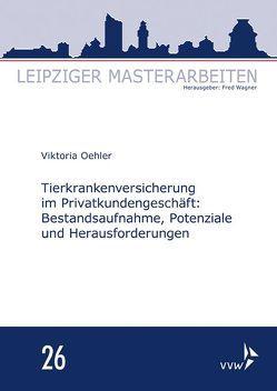 Tierkrankenversicherung im Privatkundengeschäft: von Oehler,  Viktoria, Wagner,  Fred