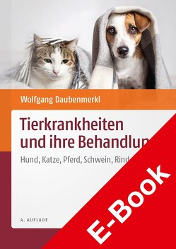 Tierkrankheiten und ihre Behandlung von Daubenmerkl,  Wolfgang
