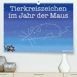 Tierkreiszeichen im Jahr der Maus (Premium, hochwertiger DIN A2 Wandkalender 2020, Kunstdruck in Hochglanz) von Conrad,  Ralf