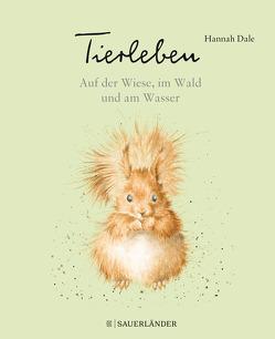 Tierleben – Auf der Wiese, im Wald und am Wasser von Dale,  Hannah