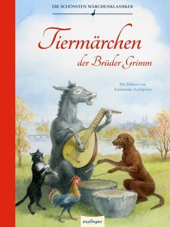 Tiermärchen der Brüder Grimm von Archipowa,  Anastassija, Brüder Grimm,