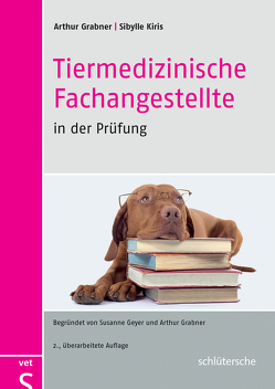 Tiermedizinische Fachangestellte in der Prüfung von Grabner,  Prof. Dr. Arthur, Kiris,  Sibylle