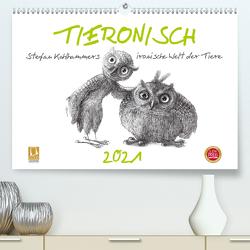 TIERONISCH (Premium, hochwertiger DIN A2 Wandkalender 2021, Kunstdruck in Hochglanz) von Kahlhammer,  Stefan
