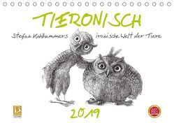 TIERONISCH (Tischkalender 2019 DIN A5 quer) von Kahlhammer,  Stefan