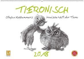 TIERONISCH (Wandkalender 2018 DIN A2 quer) von Kahlhammer,  Stefan