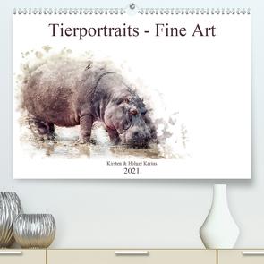 Tierportraits – Fine Art (Premium, hochwertiger DIN A2 Wandkalender 2021, Kunstdruck in Hochglanz) von und Holger Karius,  Kirsten