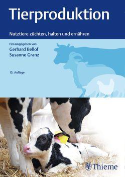 Tierproduktion von Bellof,  Gerhard, Granz,  Susanne