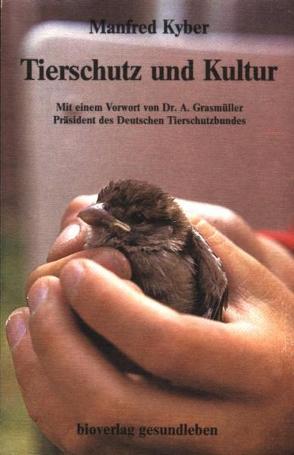 Tierschutz und Kultur von Kyber,  Manfred
