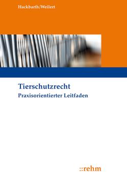 Tierschutzrecht von Hackbarth,  Hansjoachim, Weilert,  Annekatrin