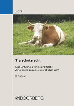 Tierschutzrecht von Jäger,  Cornelie