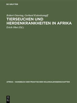 Tierseuchen und Herdenkrankheiten in Afrika von Kulenkampff,  Gerhard, Obst,  Erich, Ostertag,  Robert