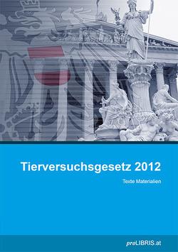Tierversuchsgesetz 2012 von proLIBRIS VerlagsgesmbH