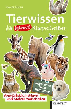Tierwissen für (kleine) Klugscheißer von Schmidt,  Claus M.
