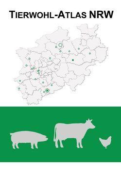 Tierwohl-Atlas NRW von Bothe,  Bernadette, Freitag,  Mechthild, Kellner,  Sophia R., Petersen,  Brigitte, Schmid,  Simone, Steinhoff-Wagner,  Julia