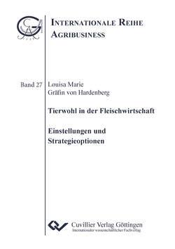 Tierwohl in der Fleischwirtschaft von Gräfin von Hardenberg,  Louisa Marie, Theuvsen,  Ludwig
