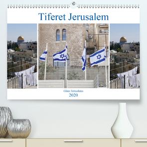 Tiferet Jerusalem – Jerusalems Glanz (Premium, hochwertiger DIN A2 Wandkalender 2020, Kunstdruck in Hochglanz) von Camadini kavod-edition.ch Switzerland,  Marena
