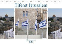 Tiferet Jerusalem – Jerusalems Glanz (Tischkalender 2018 DIN A5 quer) von Camadini kavod-edition.ch Switzerland,  Marena