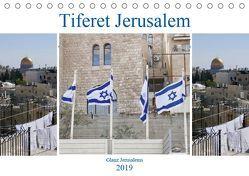 Tiferet Jerusalem – Jerusalems Glanz (Tischkalender 2019 DIN A5 quer) von Camadini kavod-edition.ch Switzerland,  Marena