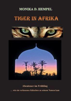 Tiger in Afrika – Abenteuer im Frühling von Hempel,  Monika D.